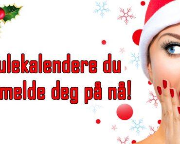 5 julekalendere du burde melde deg på nå!